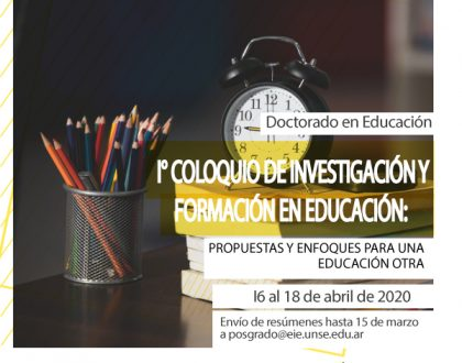 I COLOQUIO DE INVESTIGACIÓN Y FORMACIÓN EN EDUCACIÓN:  PROPUESTAS Y ENFOQUES PARA UNA EDUCACIÓN OTRA