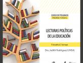 CURSO LECTURAS POLÍTICAS DE LA EDUCACIÓN DEL DOCTORADO EN EDUCACIÓN