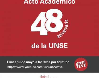 ACTO ACADÉMICO 48º ANIVERSARIO UNSE